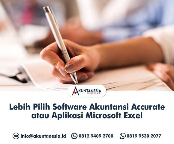 8. Lebih Pilih Software Akuntansi Accurate atau Aplikasi Microsoft Excel